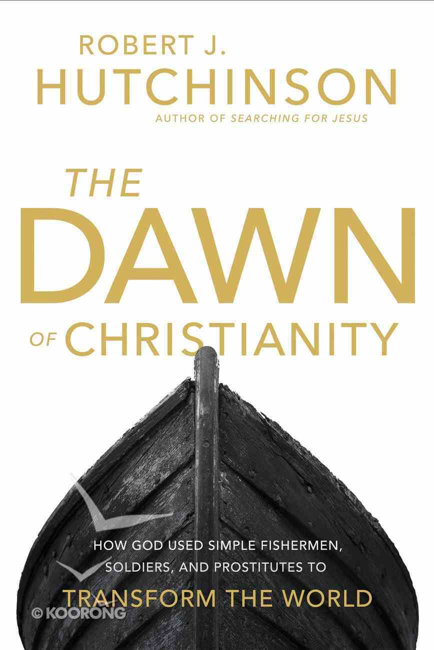 The Dawn of Christianity eBook