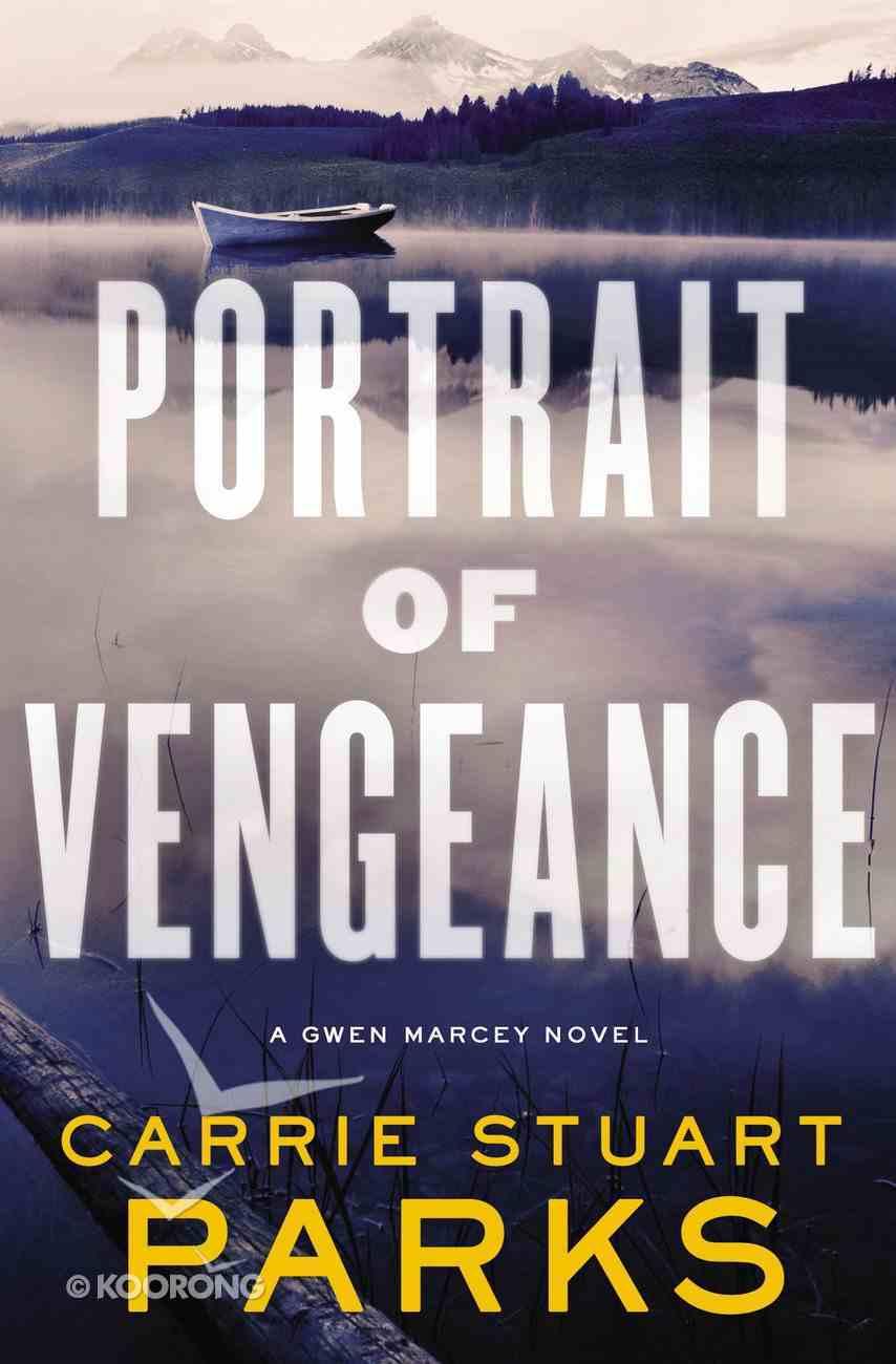 Portrait of Vengeance (#04 in Gwen Marcey Novel Series) Paperback