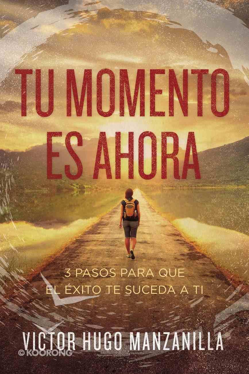 Tu Momento Es Ahora eBook