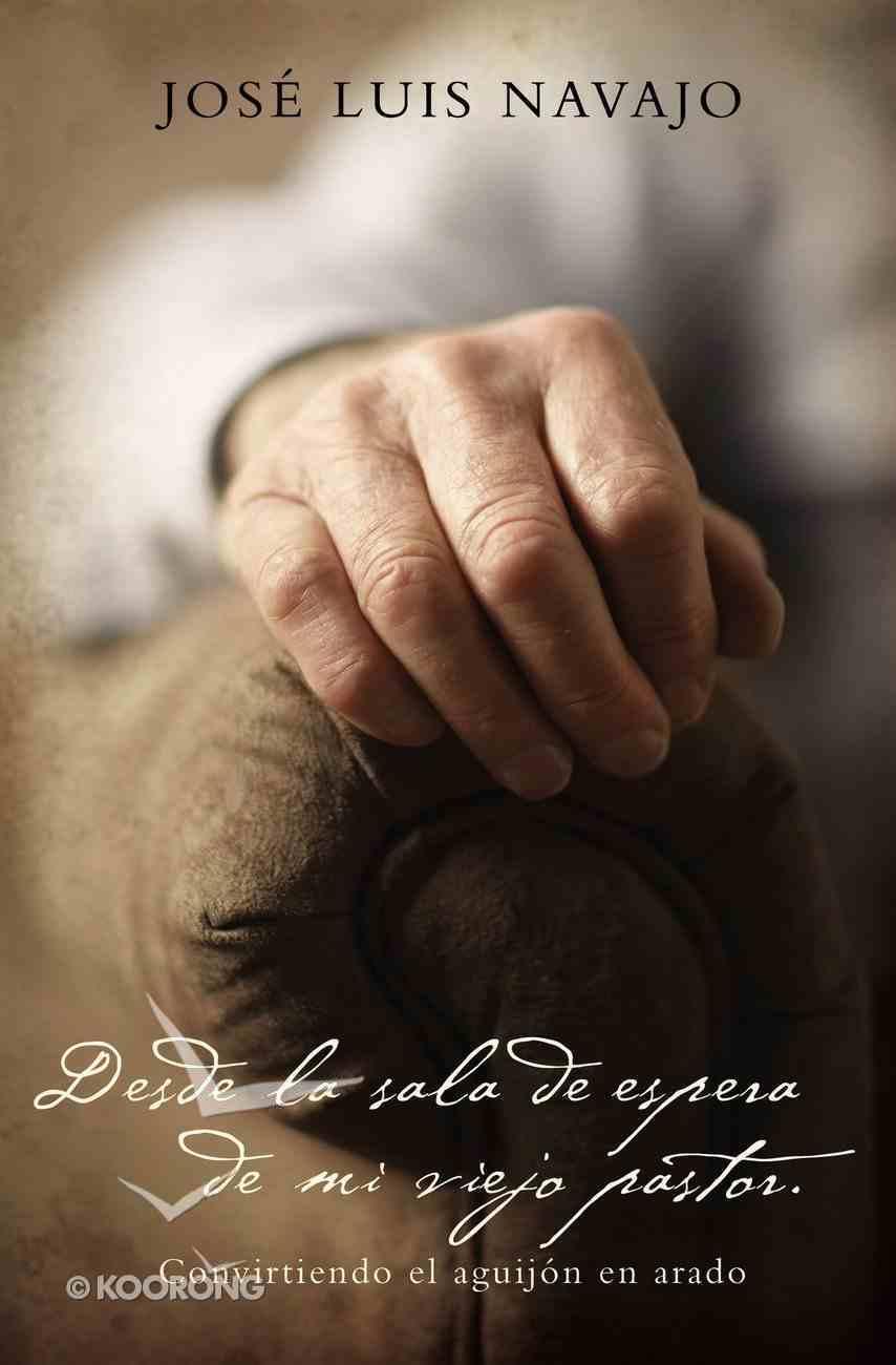Desde La Sala De Espera De Mi Viejo Pastor eBook