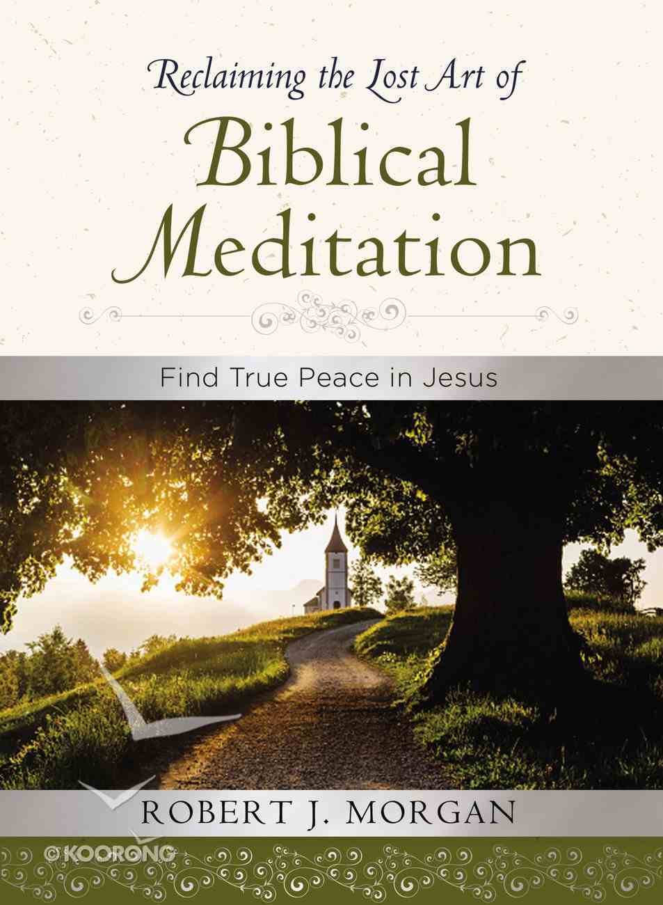 Reclaiming the Lost Art of Biblical Meditation eBook