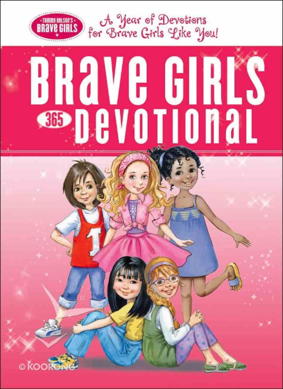 Brave Girls 365-Day Devotional (Brave Girls Series) eBook