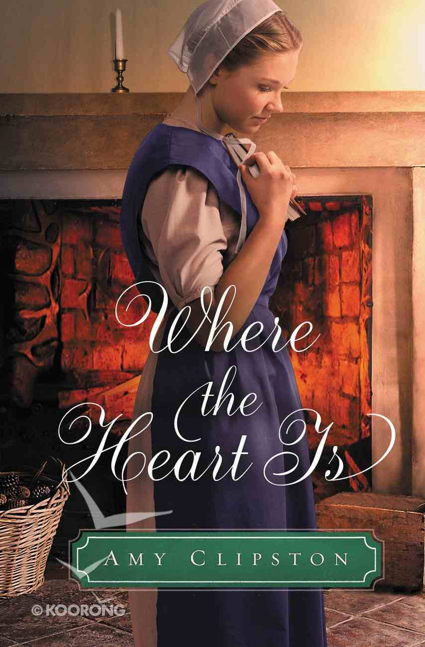 Where the Heart is (#02 in An Amish Sweethearts Novella Series) eBook