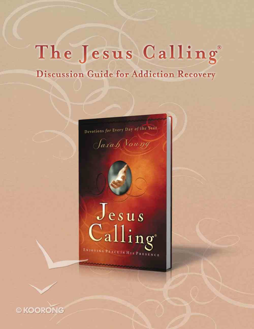 The Jesus Calling Discussion Guide For Addiction Recovery eBook