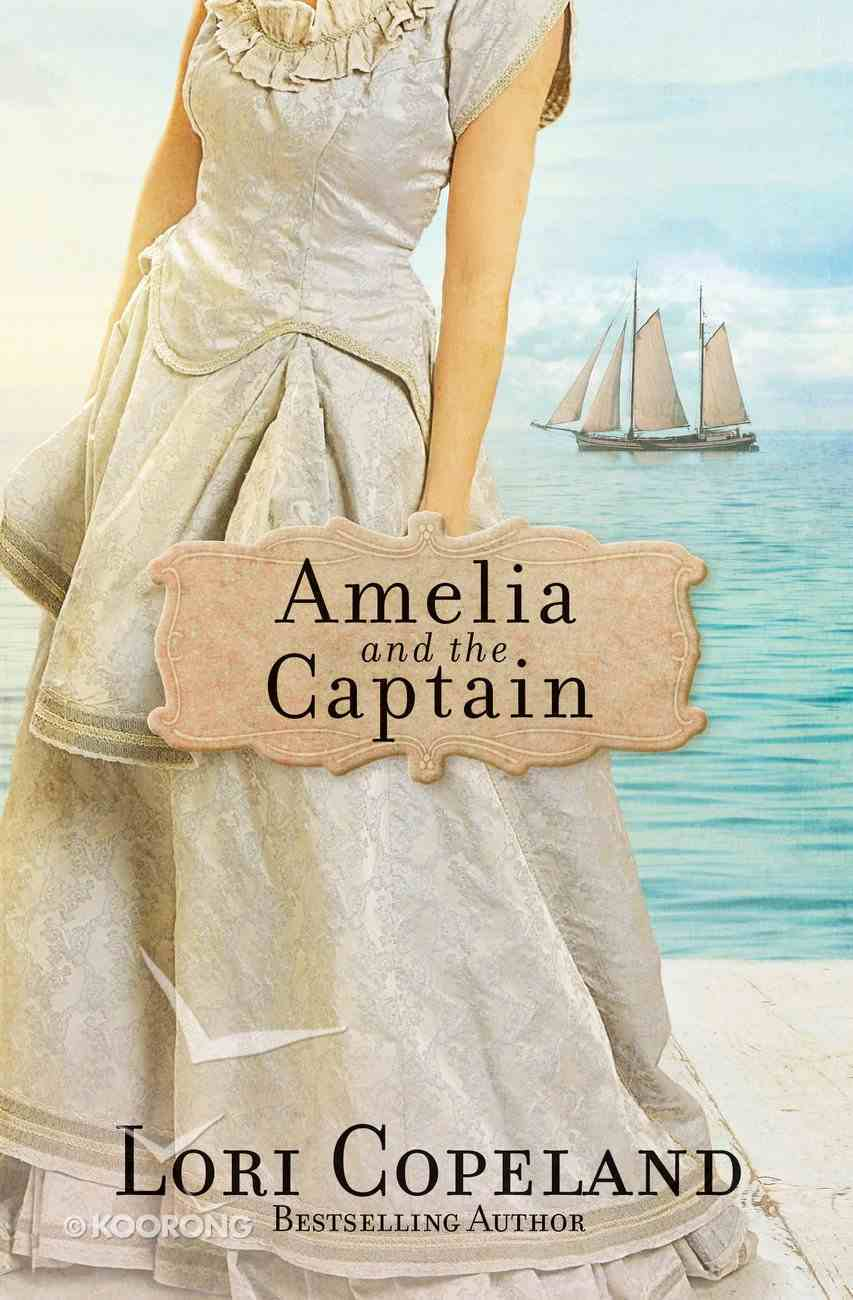 Amelia and the Captain (#03 in Sisters Of Mercy Flats Series) eBook