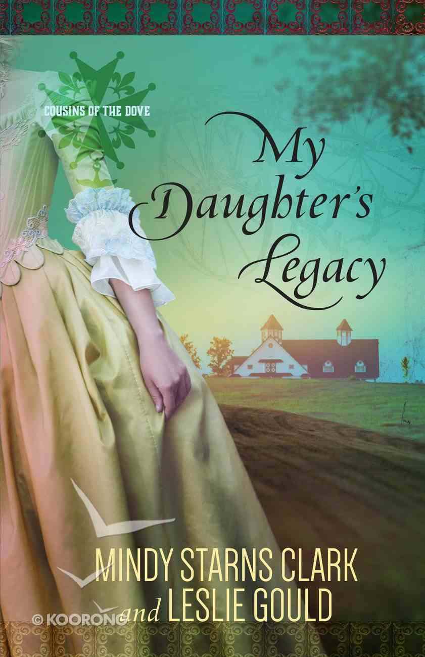My Daughter's Legacy (#03 in Cousins Of The Dove Series) eBook
