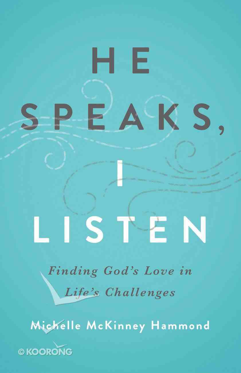 He Speaks, I Listen eBook