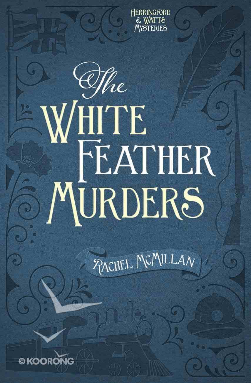 The White Feather Murders (#03 in Herringford And Watts Mysteries Series) eBook