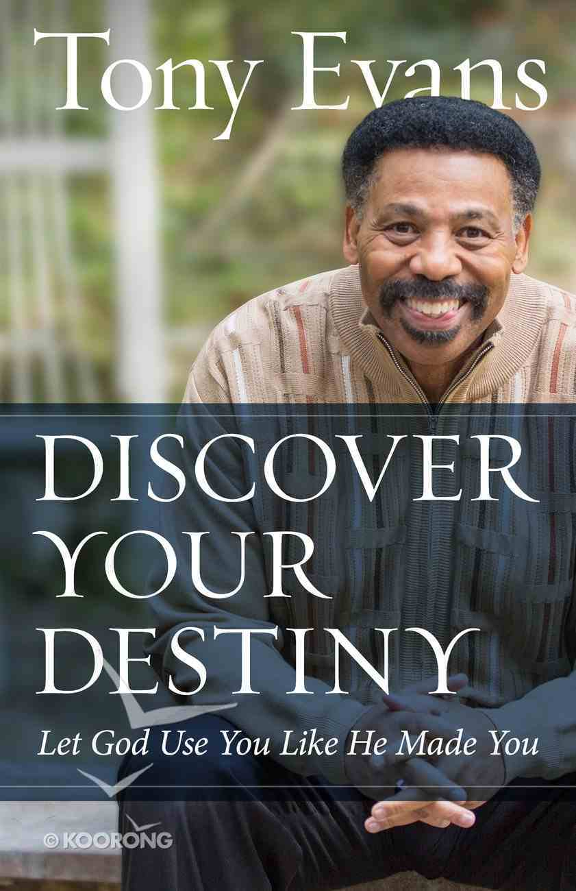 Discover Your Destiny: Let God Use You Like He Made You eBook