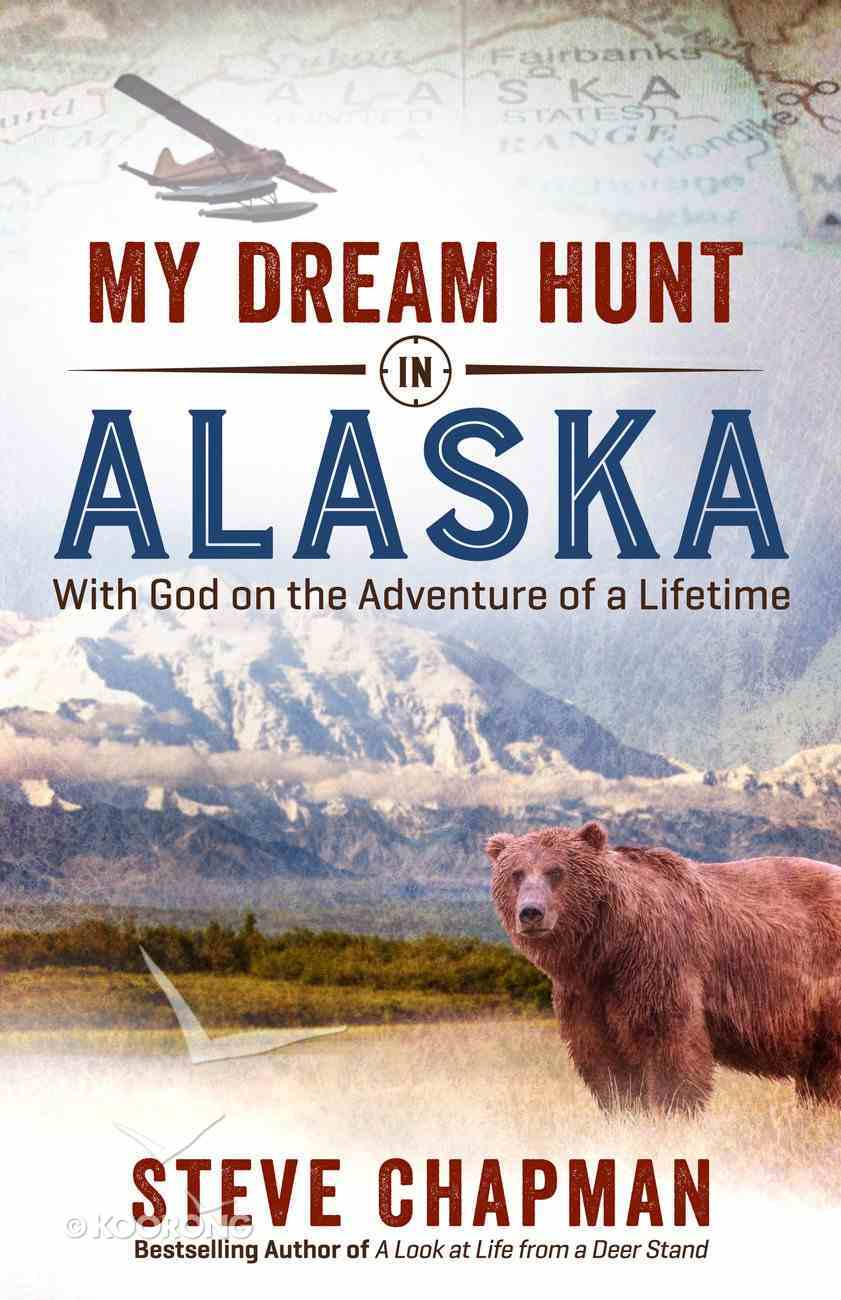 My Dream Hunt in Alaska eBook