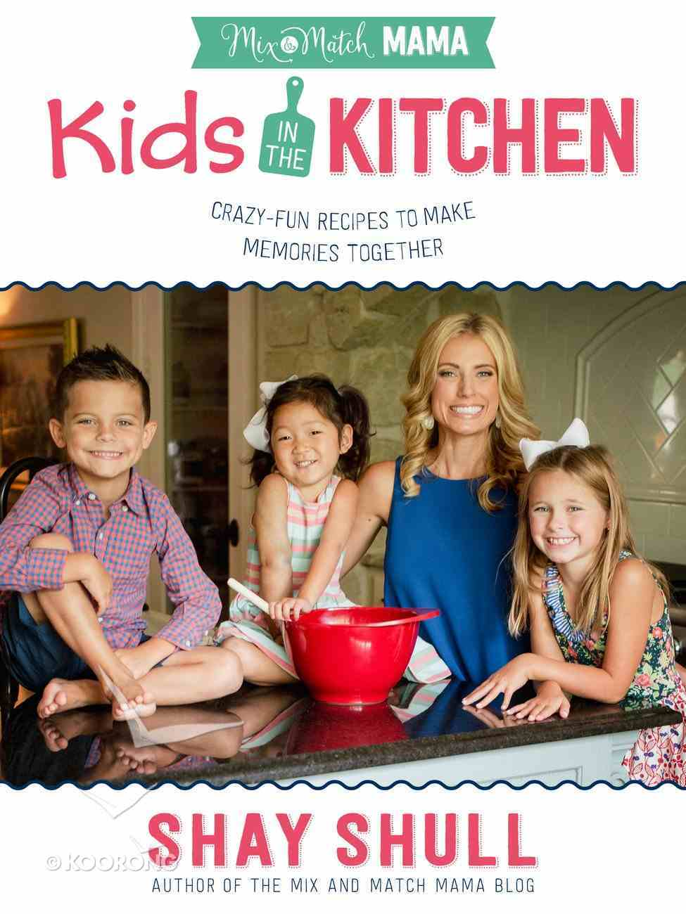 Mix-And-Match Mama Kids in the Kitchen eBook