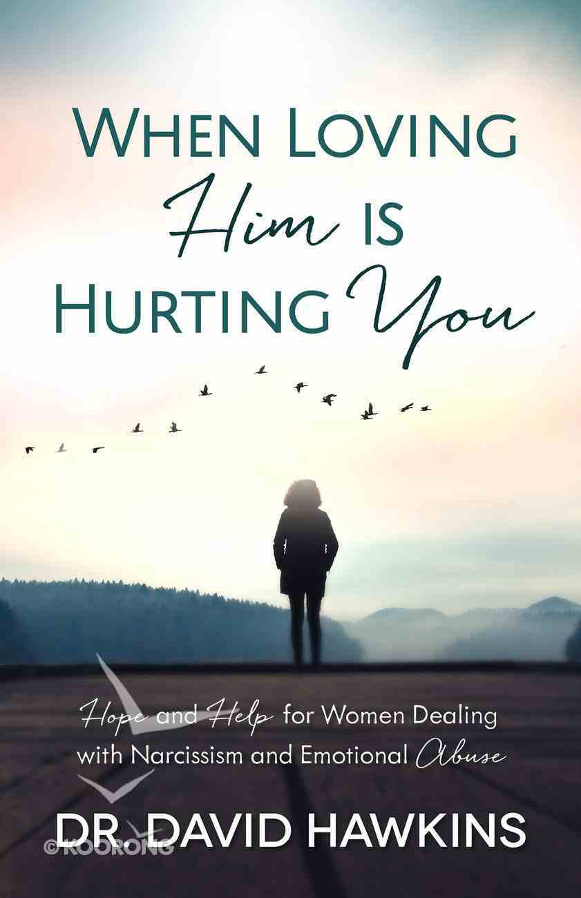 When Loving Him is Hurting You eBook