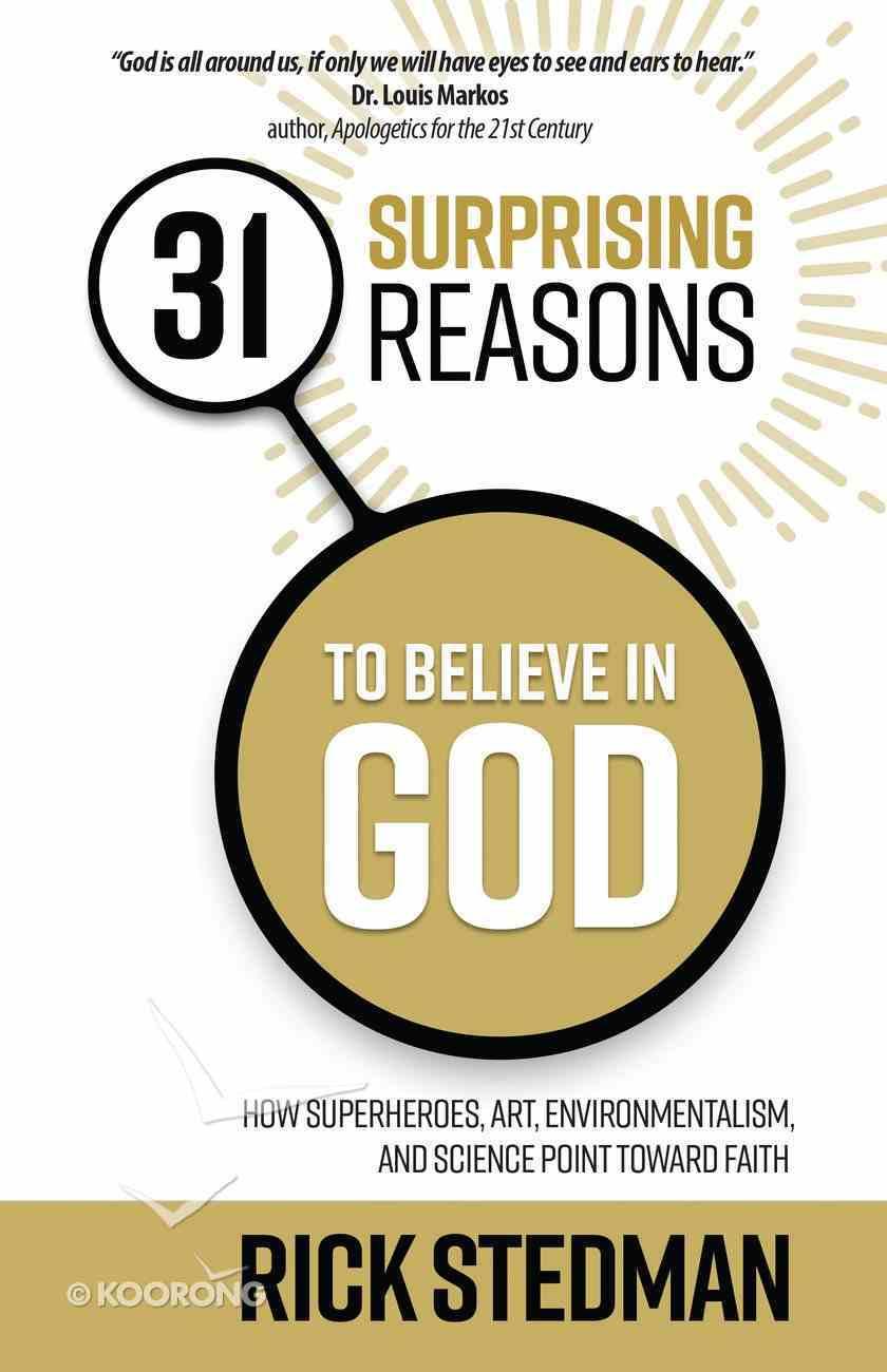 31 Surprising Reasons to Believe in God eBook