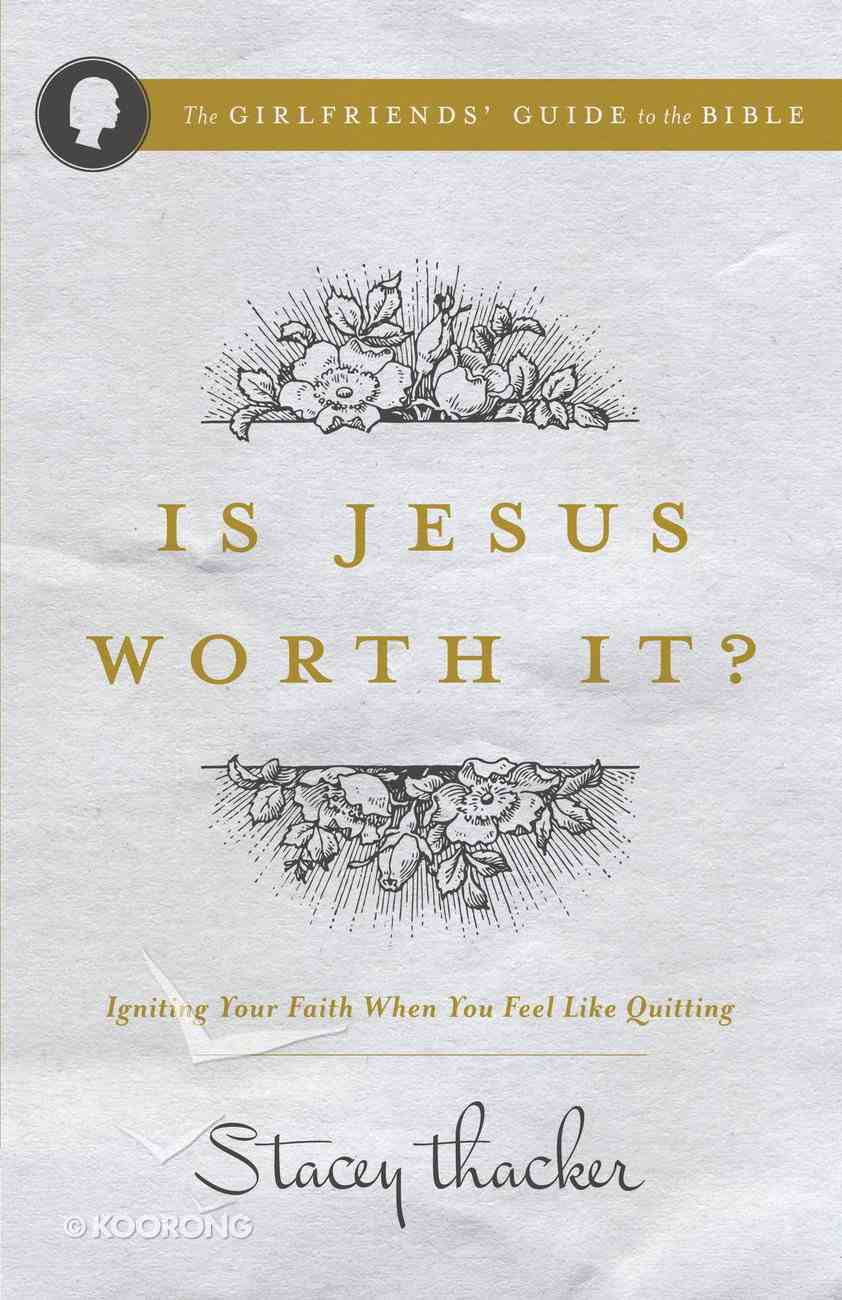 Is Jesus Worth It? eBook