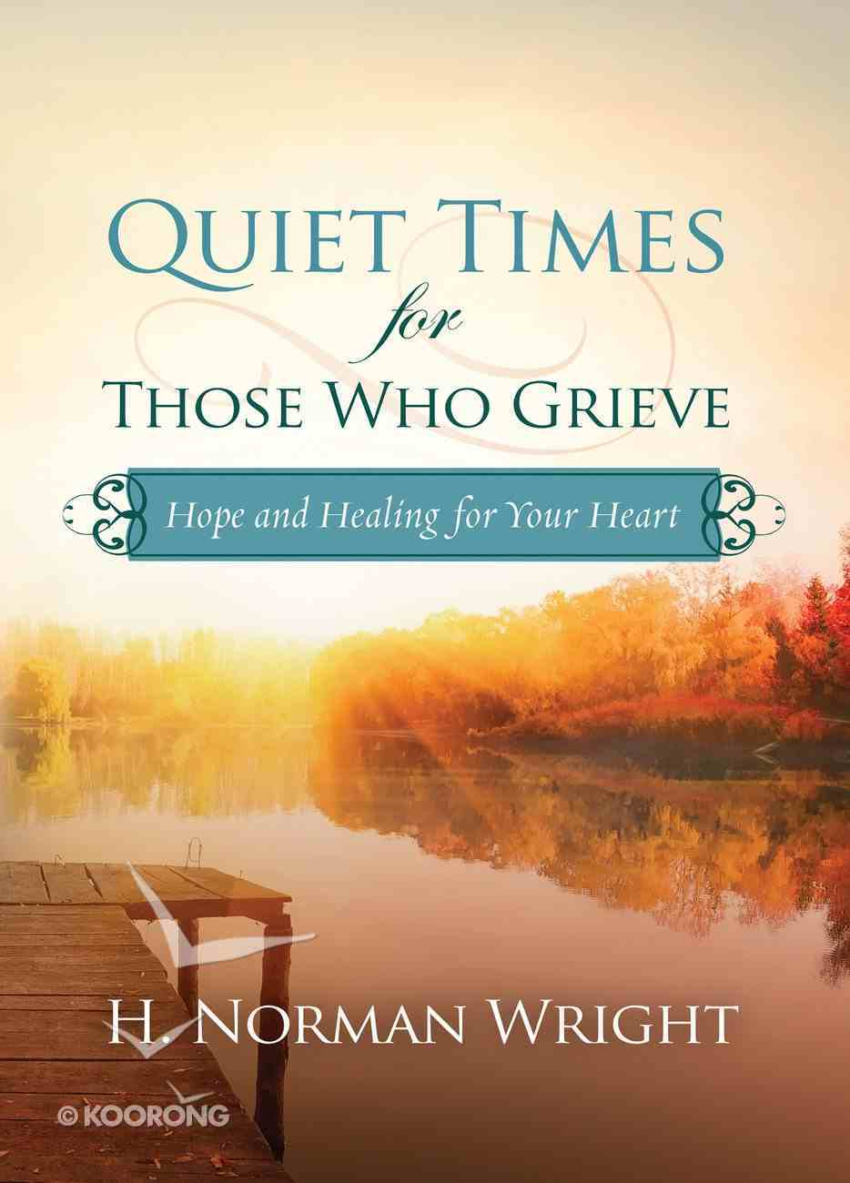 Quiet Times For Those Who Grieve eBook