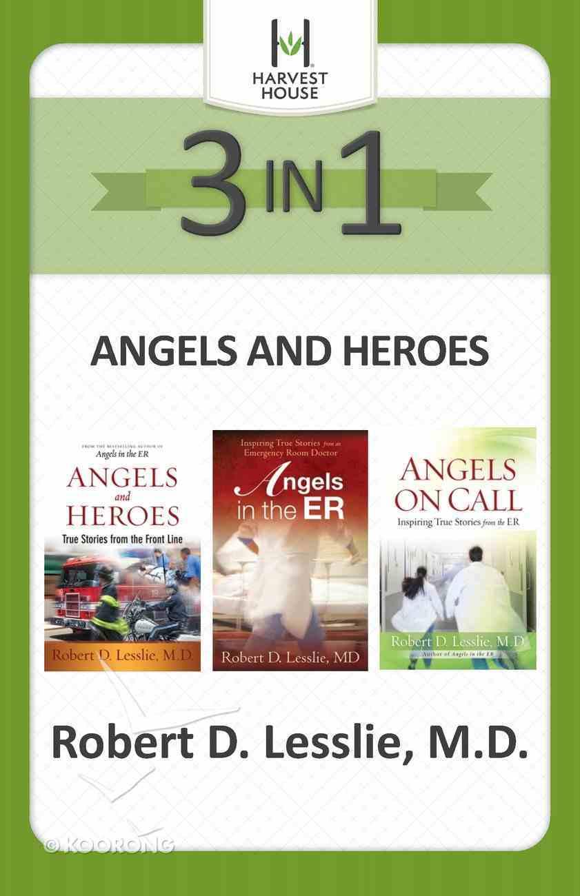 Angels and Heroes 3-In-1: Inspiring True Stories eBook