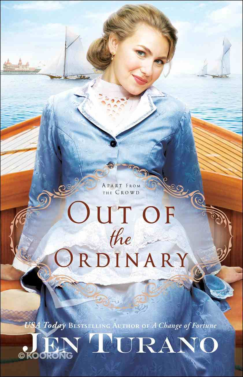 Out of the Ordinary (#02 in Apart From The Crowd Series) Hardback