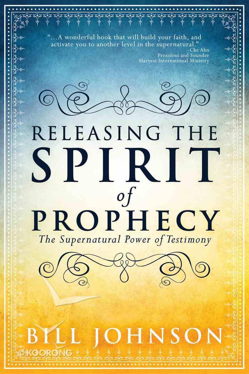 Releasing the Spirit of Prophecy eBook
