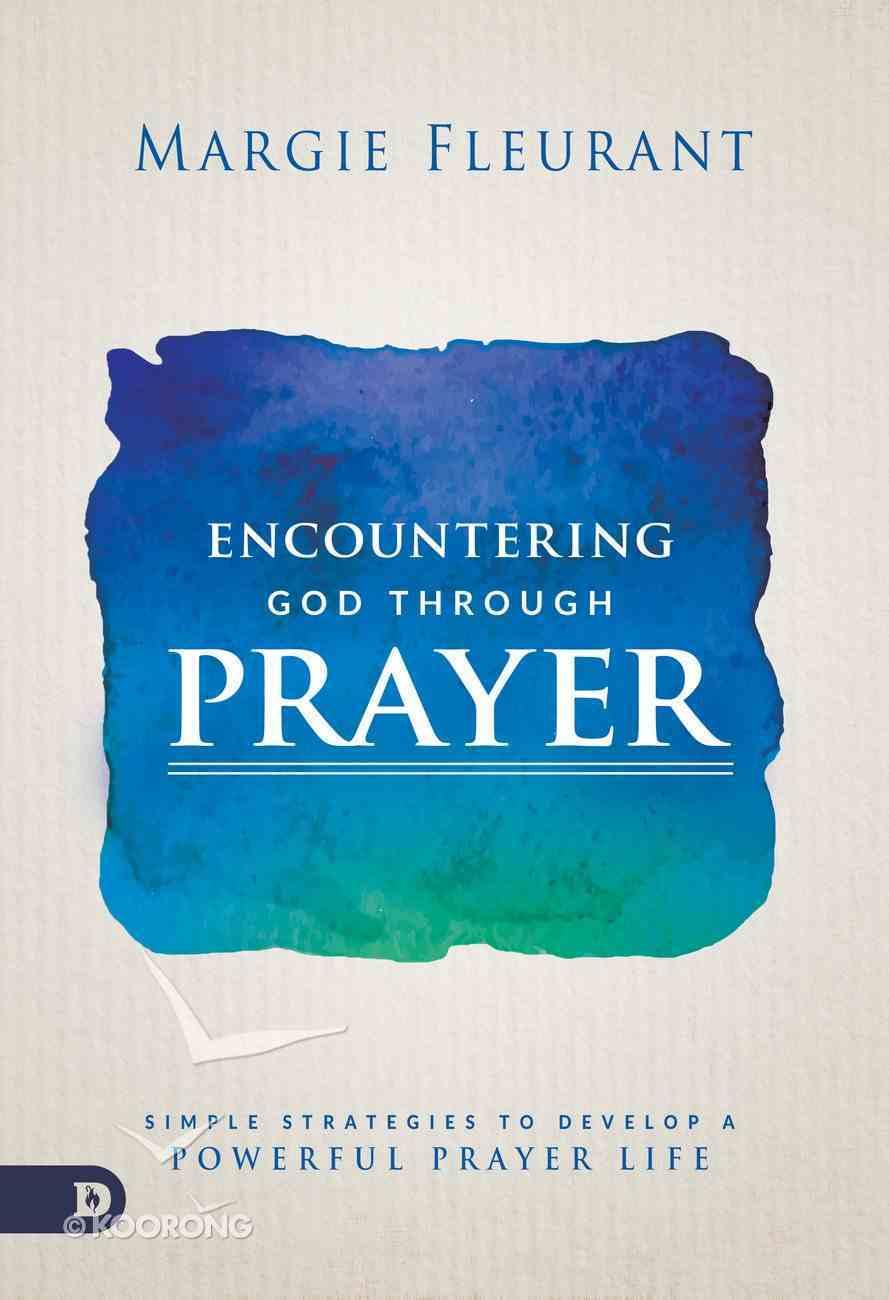 Encountering God Through Prayer eBook