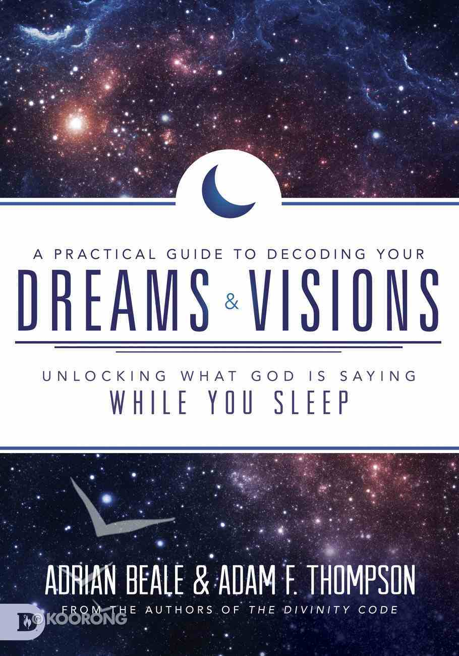 A Practical Guide to Decoding Your Dreams and Visions eBook