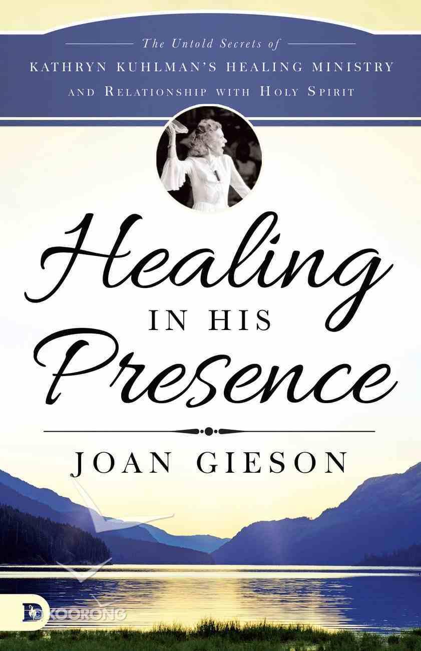 Healing in His Presence eBook