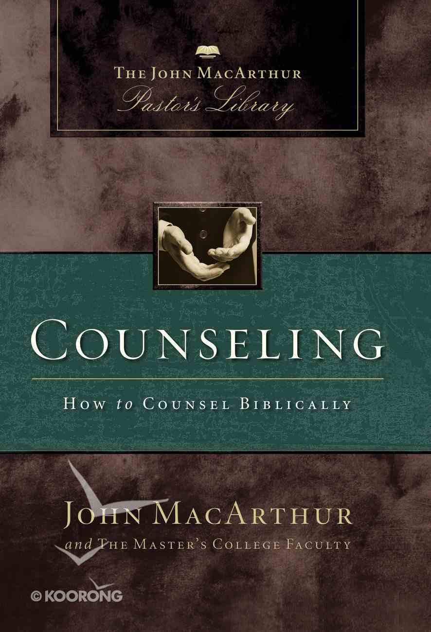 Counseling (John Macarthur Pastor's Library Series) eBook