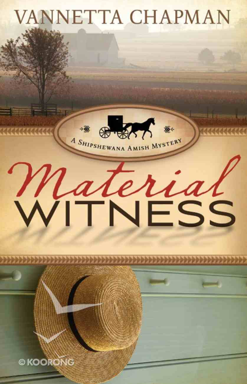 Material Witness (#03 in A Shipshewana Amish Mystery Series) Mass Market