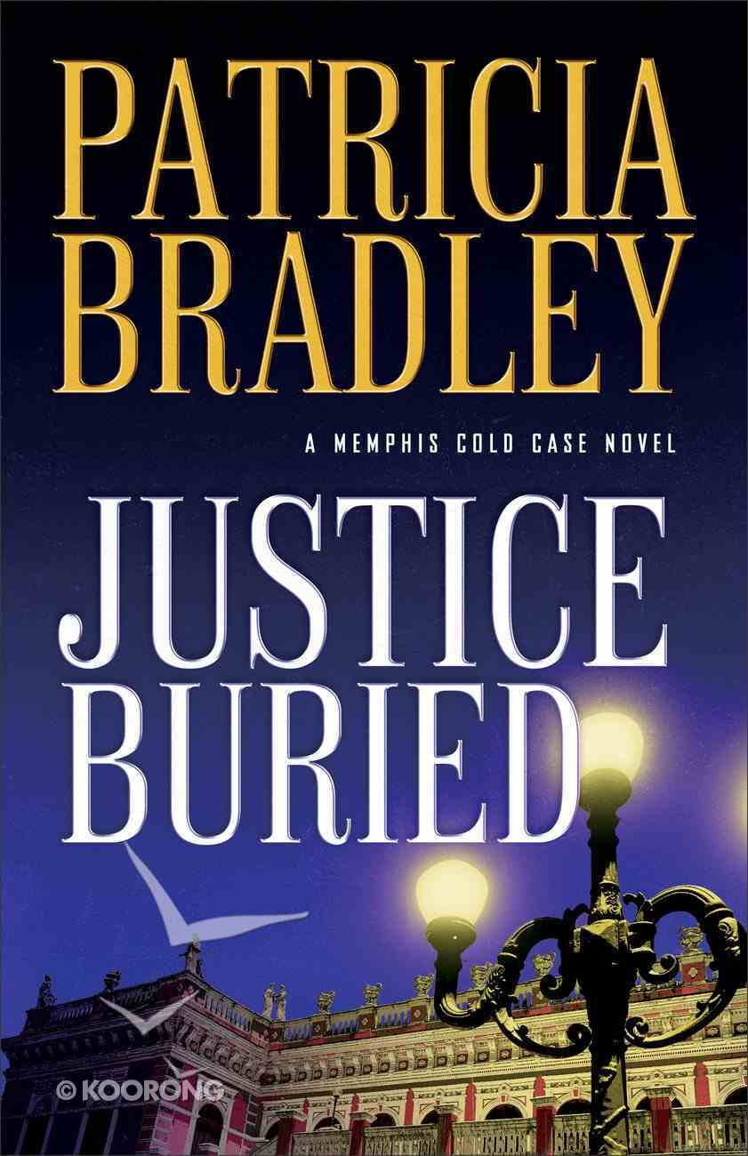 Justice Buried (#02 in A Memphis Cold Case Novel Series) Hardback