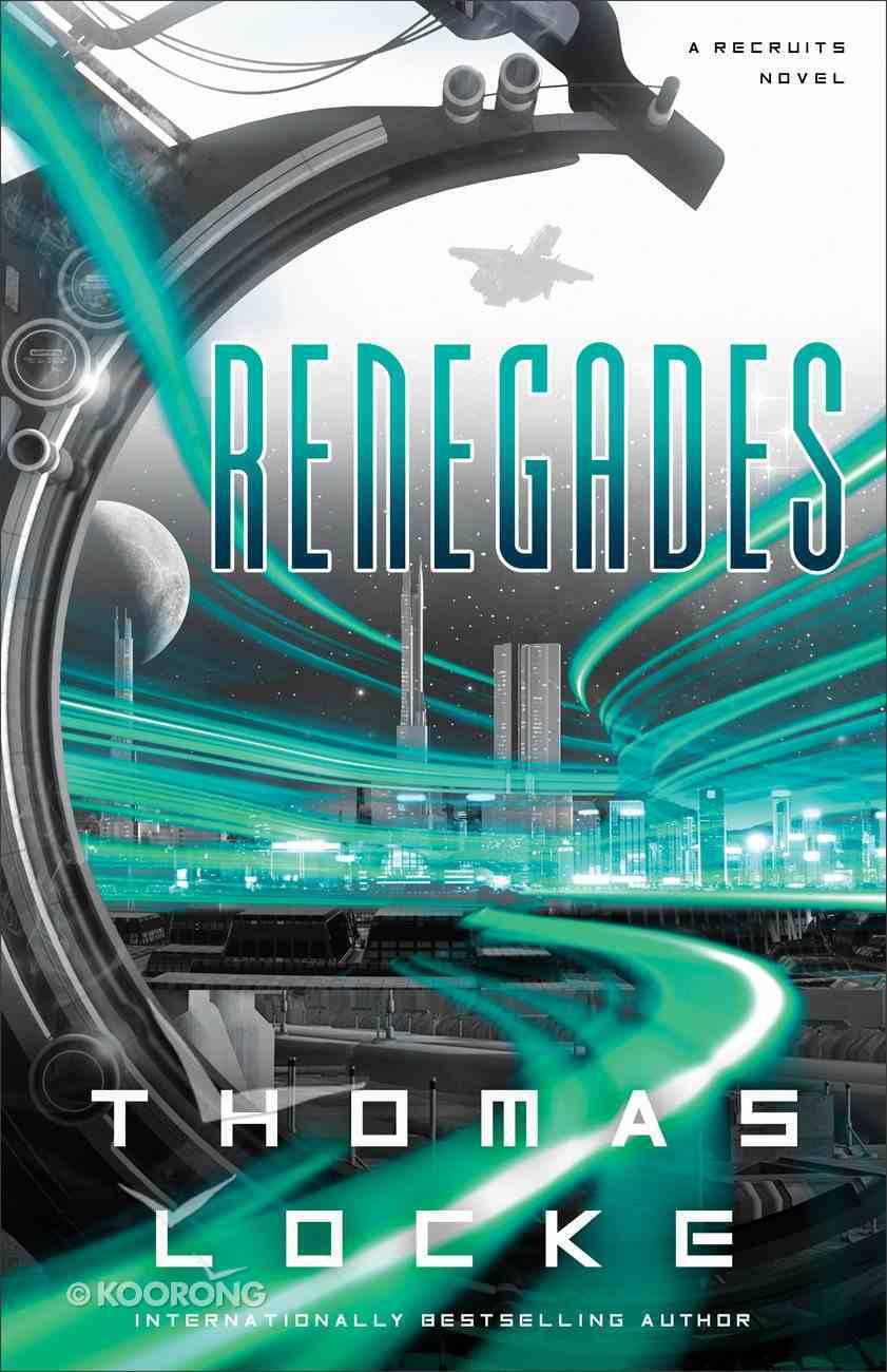 Renegades (#02 in Recruits Series) Hardback