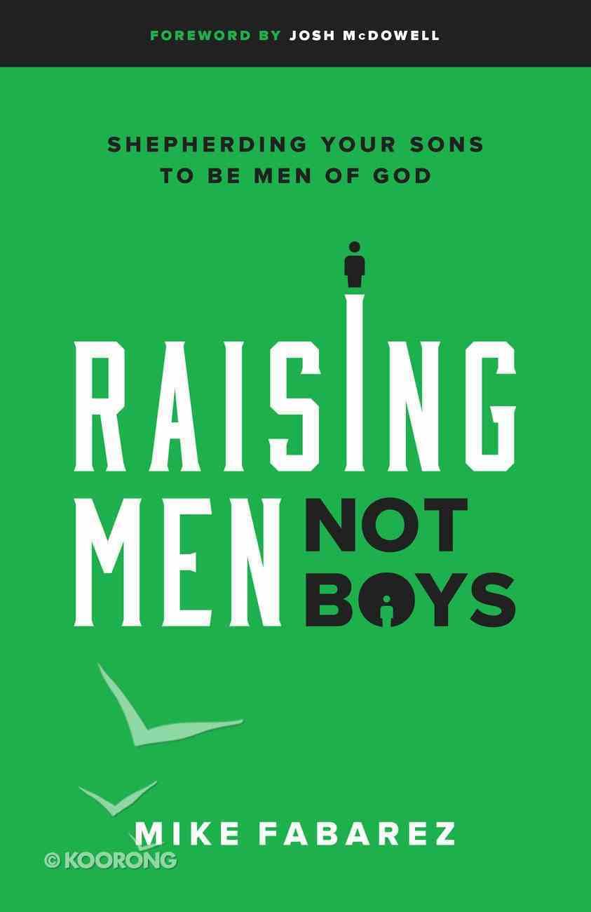 Raising Men, Not Boys eBook