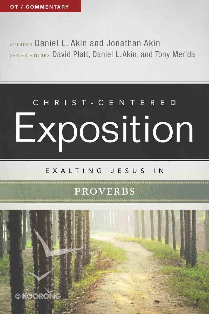Exalting Jesus in Proverbs (Christ Centered Exposition Commentary Series) eBook