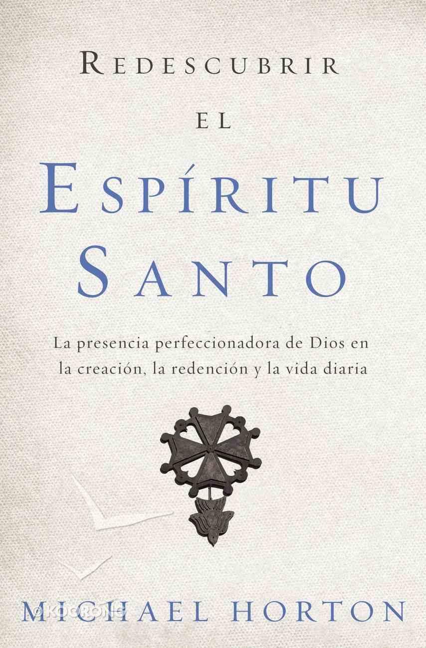 Redescubrir El Espritu Santo Paperback