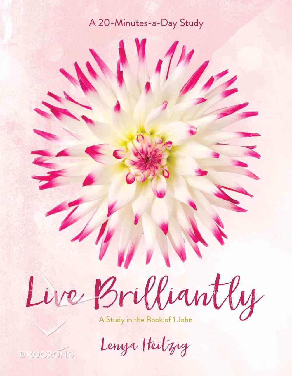 Live Brilliantly - a Study in the Book of 1 John (Fresh Life Series) eBook