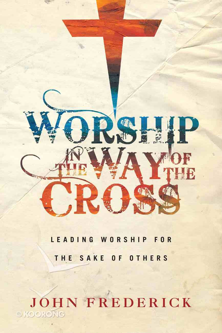 Worship in the Way of the Cross eBook