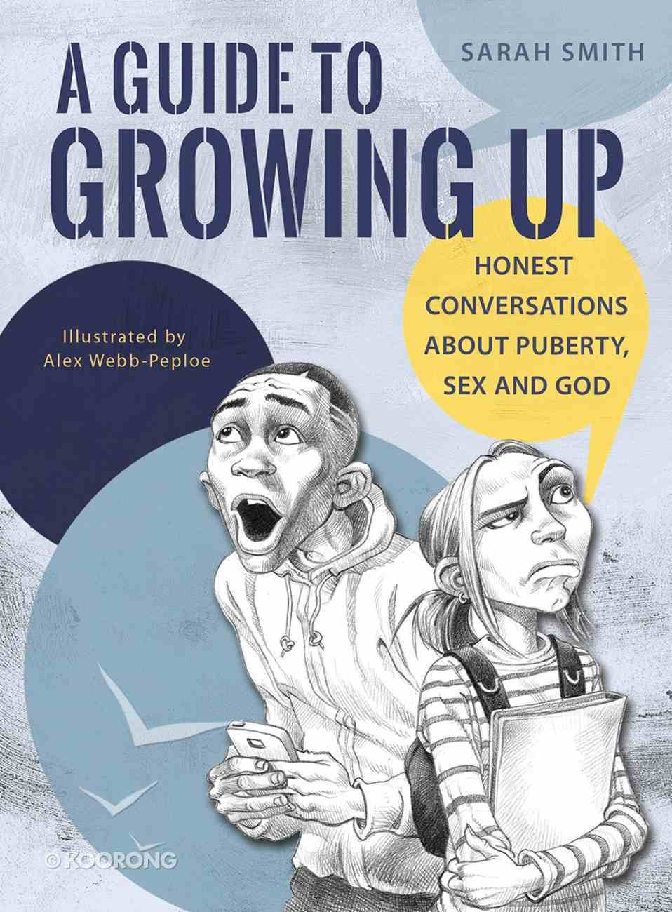A Guide to Growing Up: Honest Conversations About Puberty, Sex and God eBook