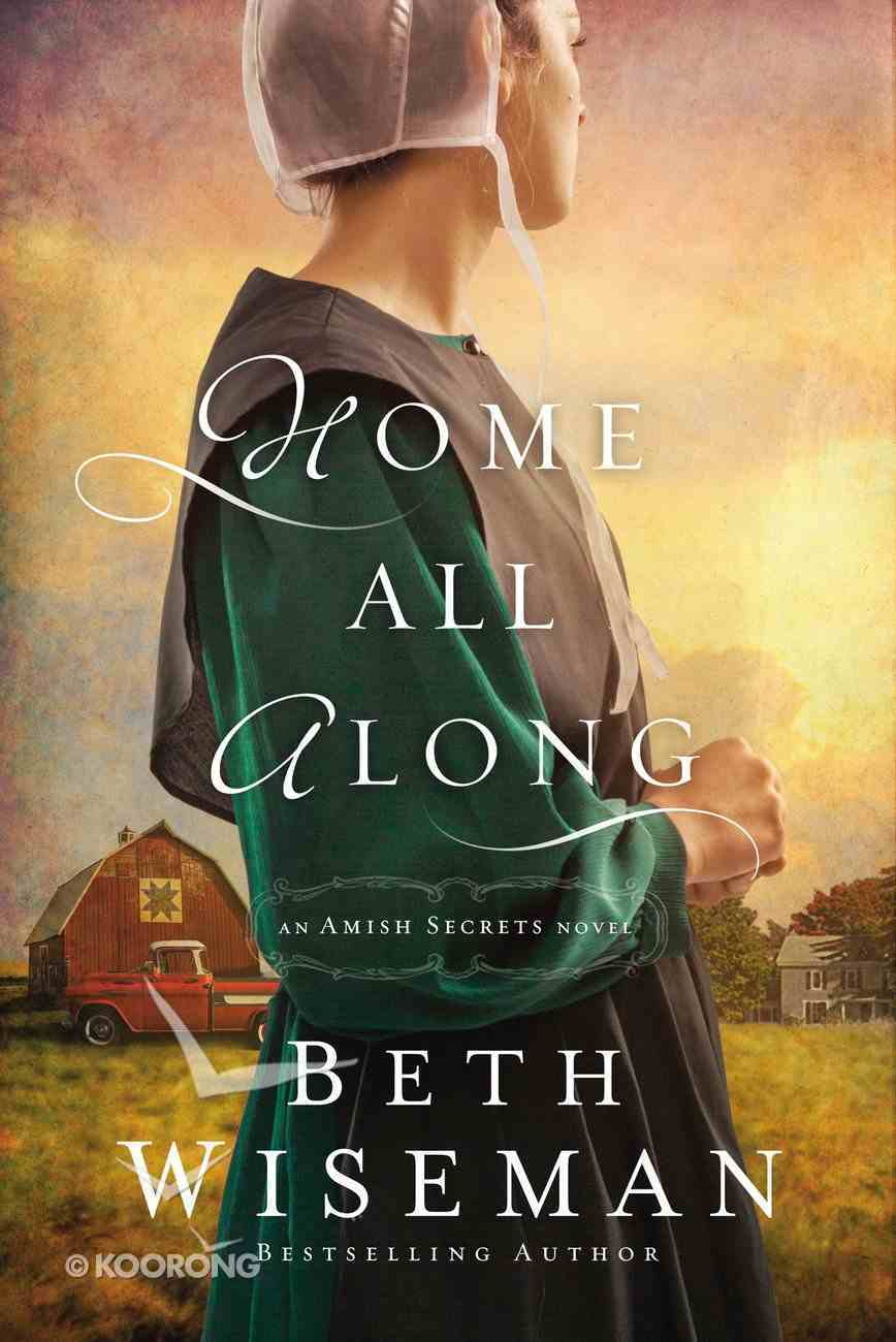 Home All Along (#03 in Amish Secrets Novel Series) Paperback