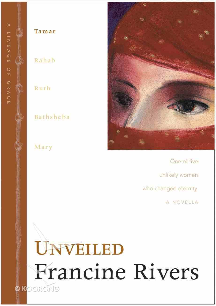 Unveiled (Tamar) (#01 in Lineage Of Grace Series) eBook
