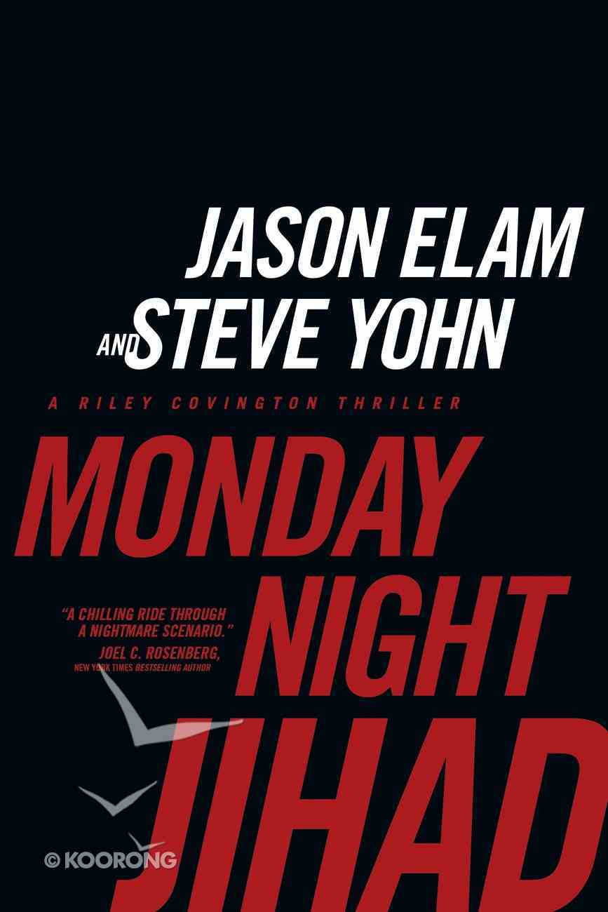 Monday Night Jihad (#01 in Riley Covington Thriller Series) eBook