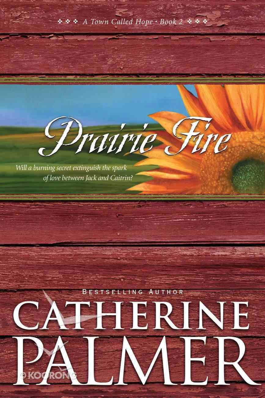 Prairie Fire (#02 in Town Called Hope Series) eBook