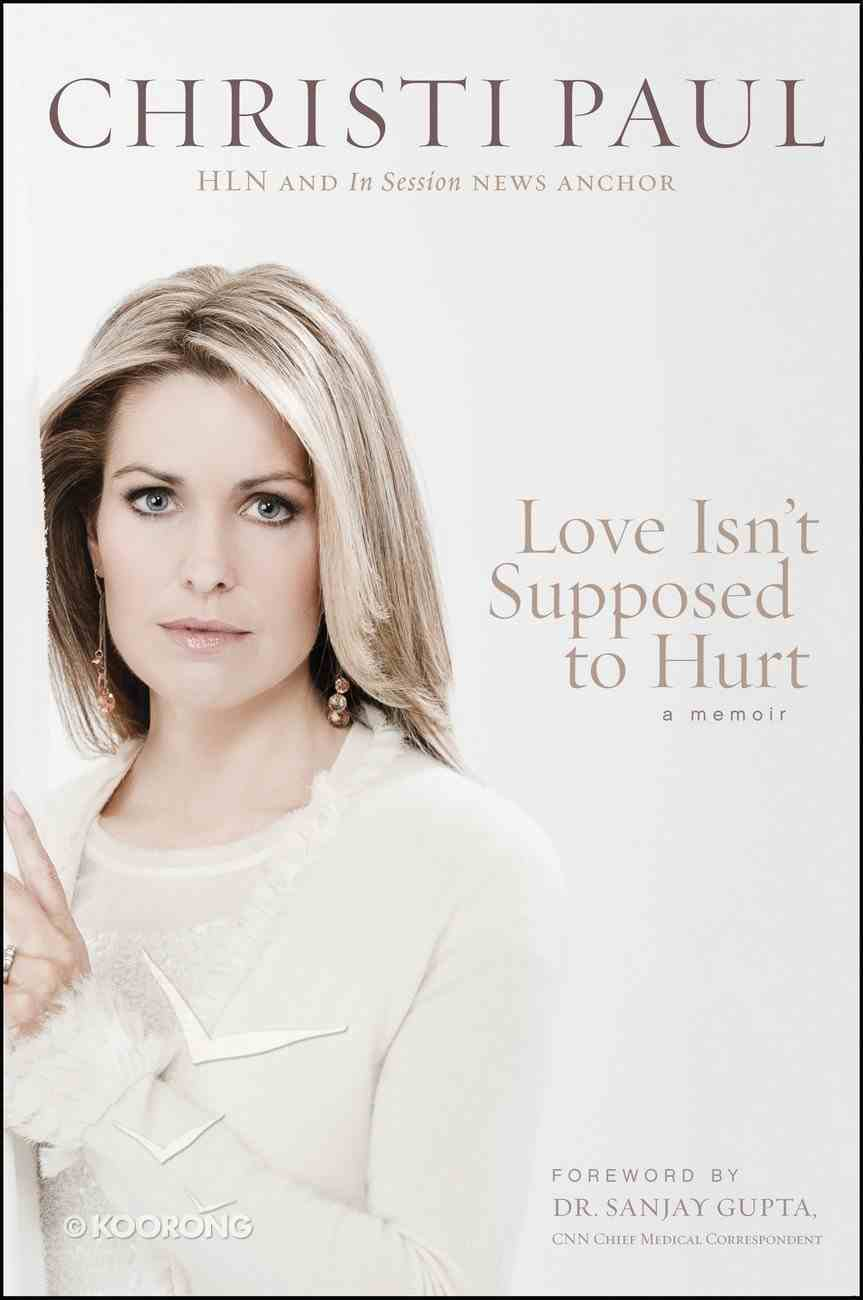 Love Isn't Supposed to Hurt eBook