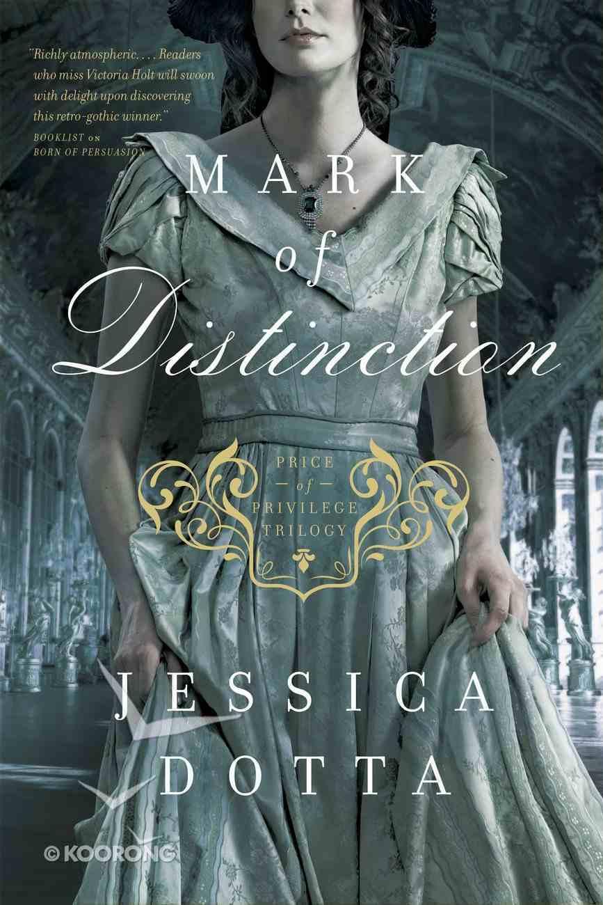Mark of Distinction (#02 in Price Of Privilege Series) eBook