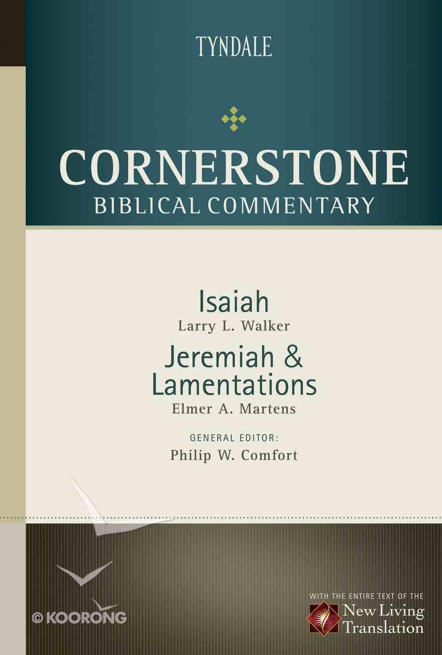 Isaiah, Jeremiah, Lamentations (#08 in Nlt Cornerstone Biblical Commentary Series) eBook