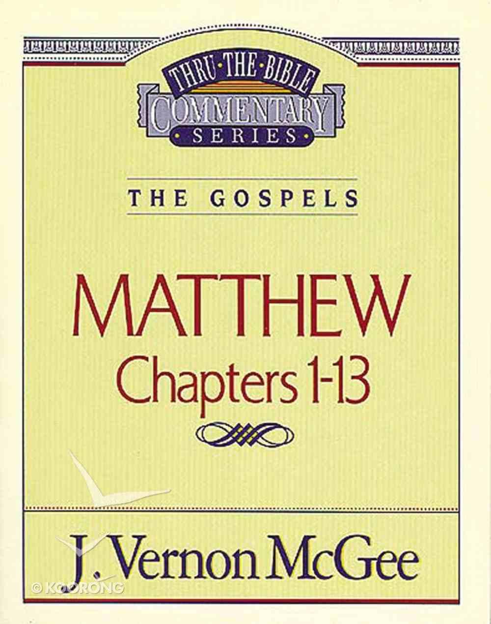 Thru the Bible NT #34: Matthew (Volume 1) (#34 in Thru The Bible New Testament Series) eBook