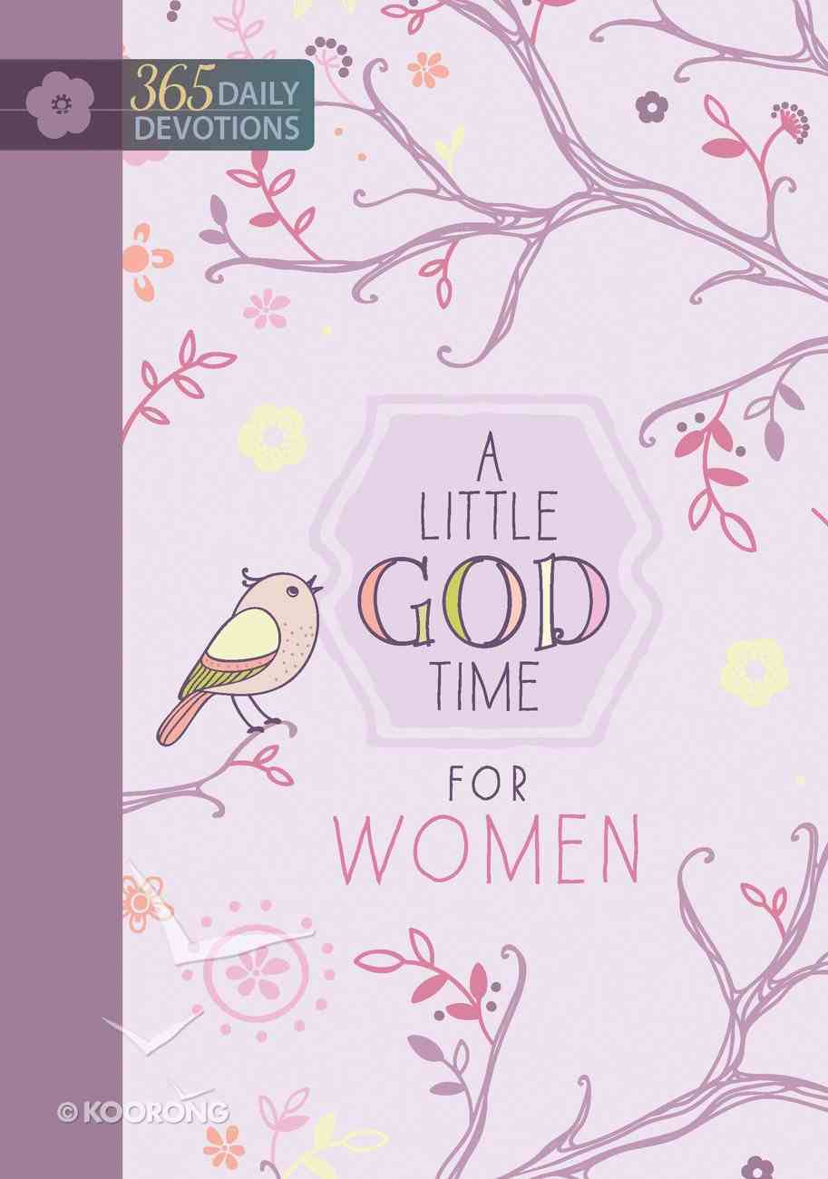 A Little God Time For Women: One Year Devotional eBook