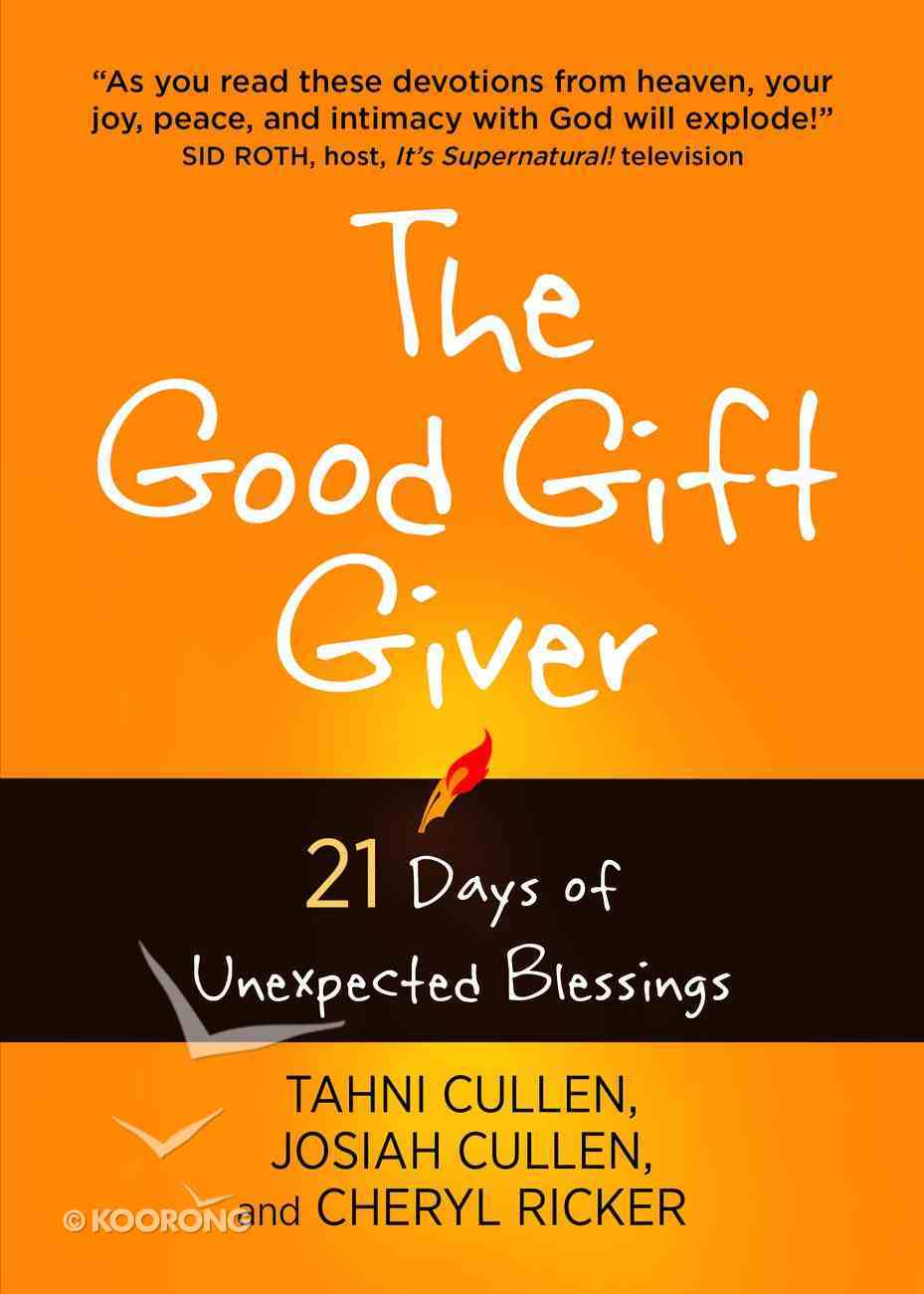 The Good Gift Giver: 21 Days of Unexpected Blessings eBook