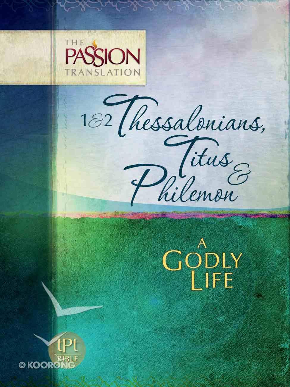 TPT 1 & 2 Thessalonians, Titus & Philemon:   A Godly Life eBook