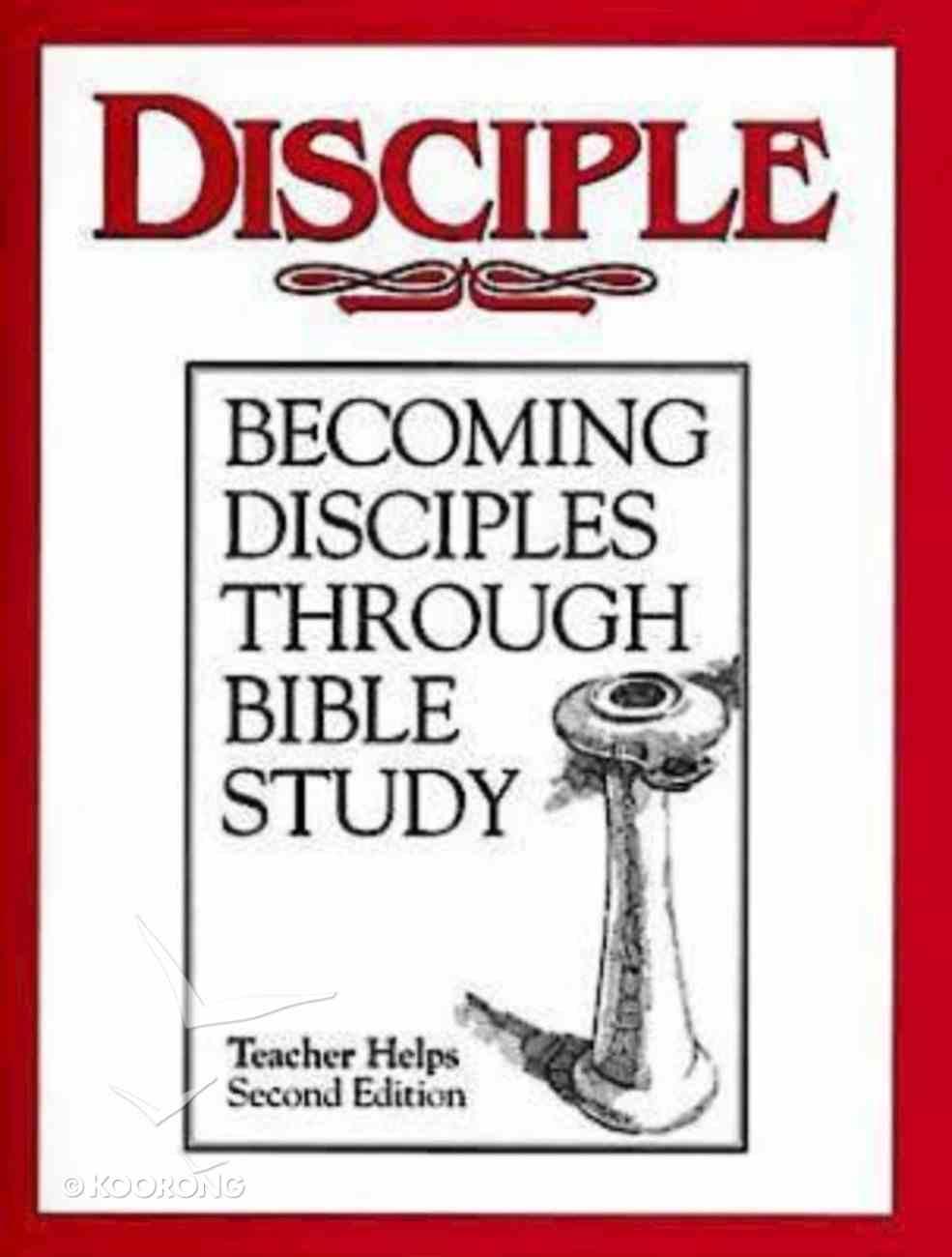 Disciple I Becoming Disciples Through Bible Study (Teacher Helps) eBook