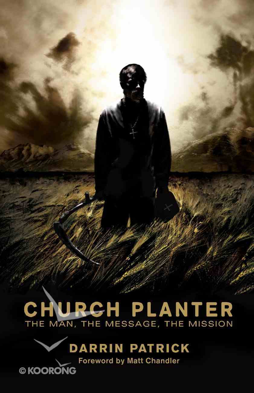 Church Planter: The Man, the Message, the Mission eBook