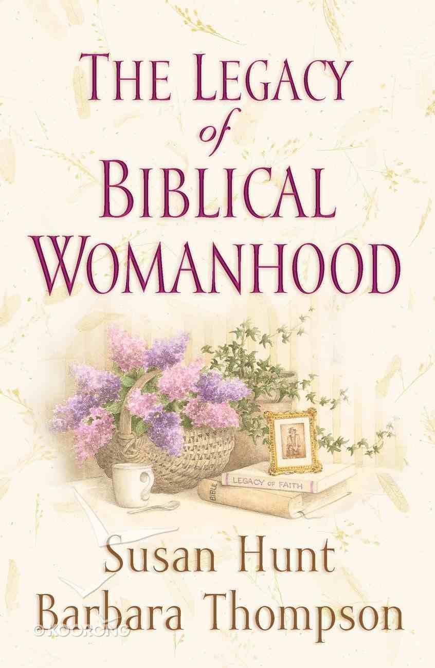The Legacy of Biblical Womanhood eBook