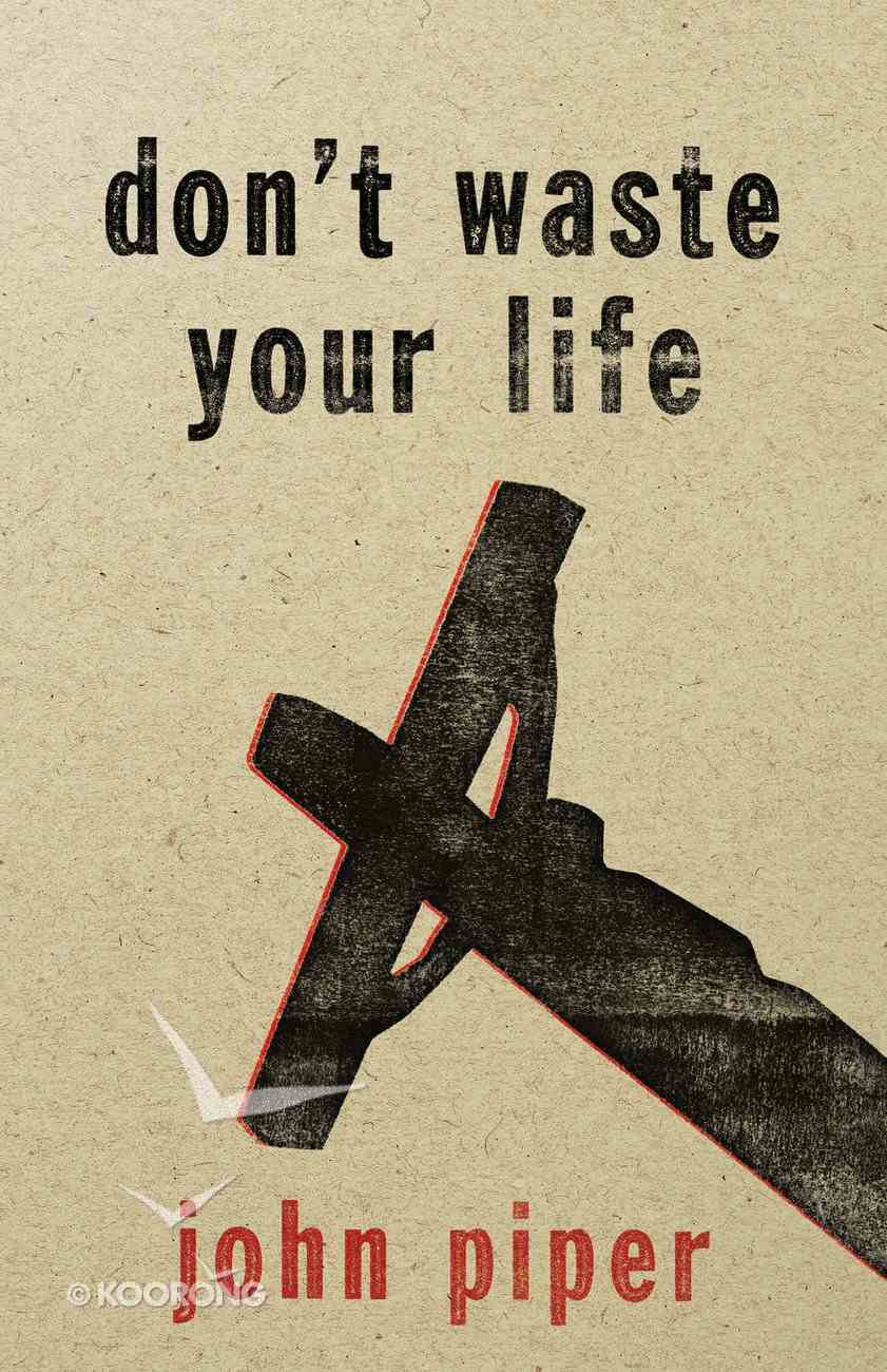 Don't Waste Your Life eBook